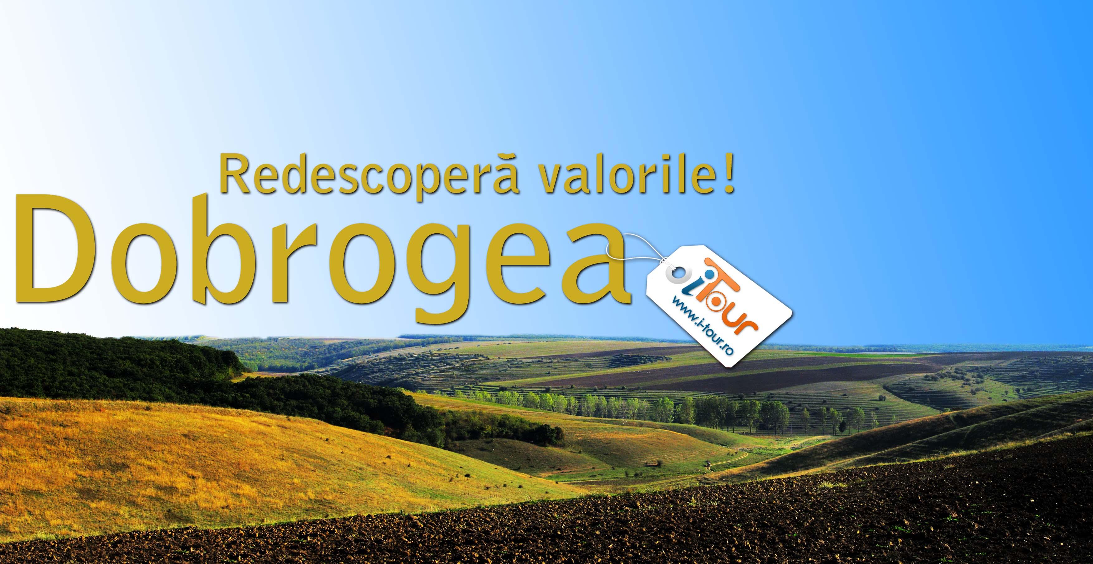 Redescopera valorile Dobrogea